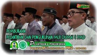 Pembukaan Acara Pelantikan & pengukuhan Pengurus MUI Dumai dan PMD