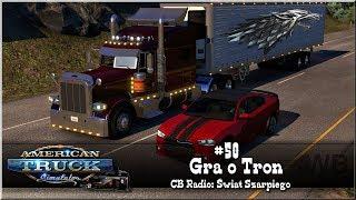 "American Truck Simulator - #50 ""Gra o Tron"""