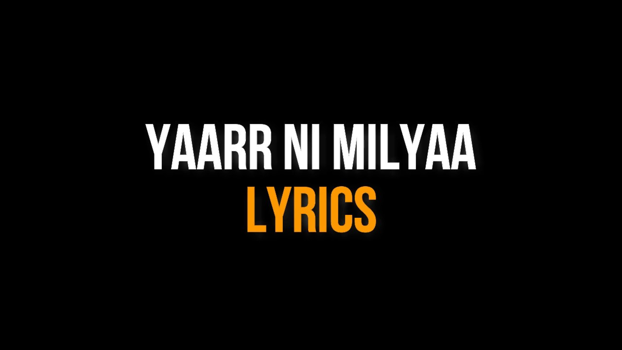 Download Yaarr Ni Milyaa w/ LYRICS (Full Song) Hardy Sandhu | White Hill Music