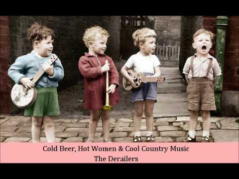 Cold Beer, Hot Women & Cool Country Music   The Derailers