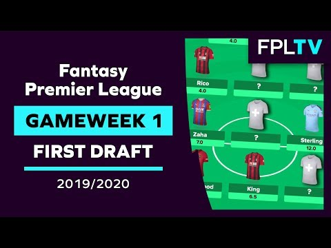 First FPL Draft   FPL GAMEWEEK 1   Fantasy Premier League   2019/20