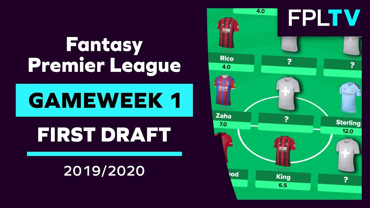 Fifa World Cup 2020 Fantasy.First Fpl Draft Fpl Gameweek 1 Fantasy Premier League 2019 20