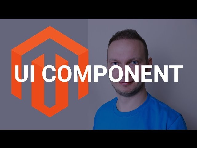 Do you know Magento 2 UI Components well enough?