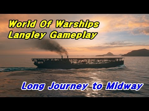World Of Warships - USS Carrier Langley Gameplay : Long Journey to Midway