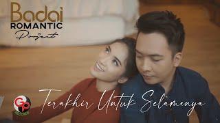 BADAI ROMANTIC PROJECT - Terakhir Untuk Selamanya (Official Music Video) Mp3