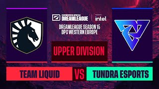 Dota2 - Tundra Esports vs. Team Liquid - Game 2 - DreamLeague S15 DPC WEU - Upper Division