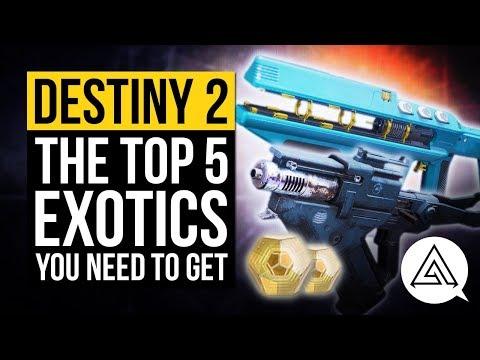DESTINY 2 | Top 5 Exotics You Need To Get