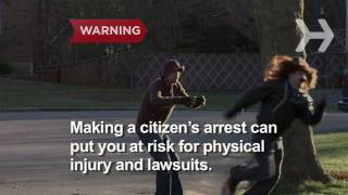 How to Make a Citizen's Arrest
