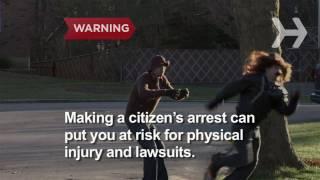 How to Make a Citizen's Arrest