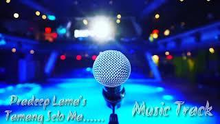 Music Track / Tamang Seloma By Pradeep Lama