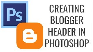 Creating a Blogger Header in Photoshop