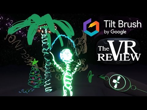 Painting With Infinite Possibilities // Google Tilt Brush // The VR Review