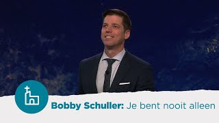 Je bent nooit alleen - Door Bobby Schuller