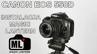 Canon EOS 550D - aktualizacja firmware i instalacja Magic Lantern - krok po kroku