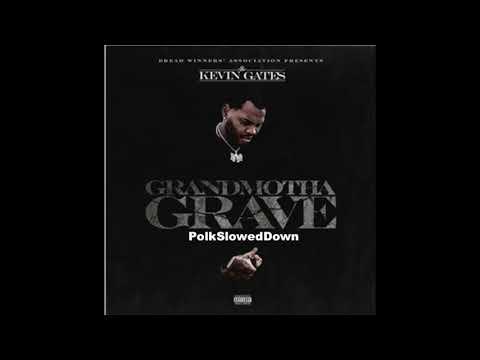 Kevin Gates – Grandmotha Grave #SLOWED
