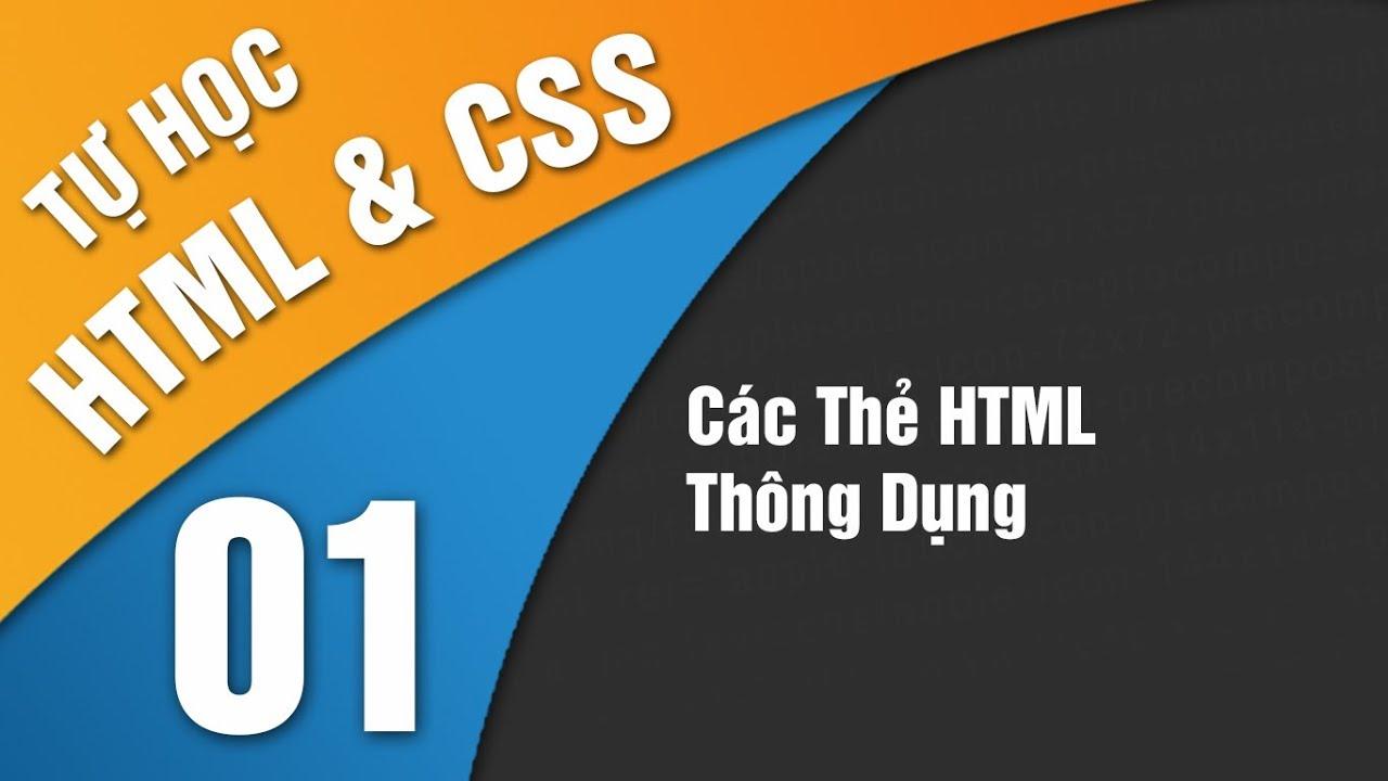 Tự Học HTML & CSS –  Bài 1 Các thẻ HTML thông dụng
