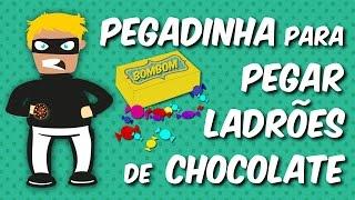 Pegadinha para pegar ladrões de chocolate