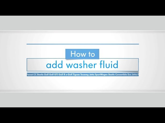 How to Add Washer Fluid