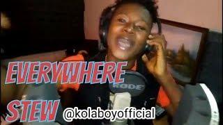 Kolaboy - Everywhere Stew (FREESTYLE)