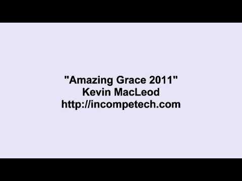 Kevin MacLeod ~ Amazing Grace 2011 Original Composer  Unknown