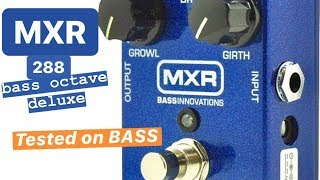 MXR 288 Bass Octave Deluxe Tested on BASS