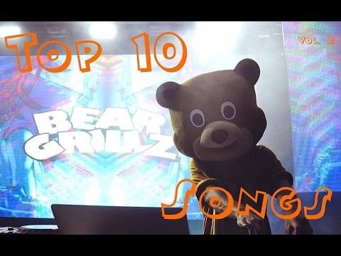 Top 10 Bear Grillz Songs Vol. 2 (Download Links)