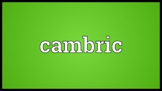 Cambric Meaning