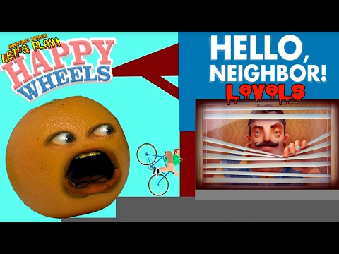 Annoying Orange Plays - Happy Wheels: HELLO NEIGHBOR LEVELS