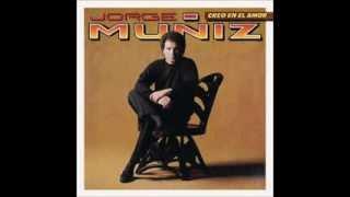 Jorge Muñiz - Te Voy A Saciar De Mi