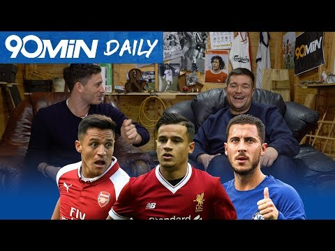 Can Liverpool make top 4 if Coutinho moves to Barca!? | Will Arsenal destroy Chelsea!? | Daily