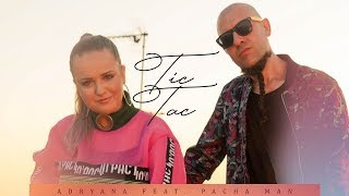 Adryana feat. Pacha Man - Tic Tac (Official Music Video)