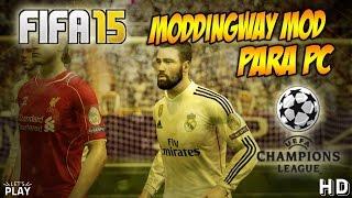 FIFA 15 Tutorial Instalar Moddingway Mod PC - UEFA Champions League