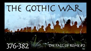 The Gothic War (376-382) The Fall of Rome #2
