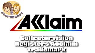Acclaim Trademark Registered by Collectorvision - #CUPodcast