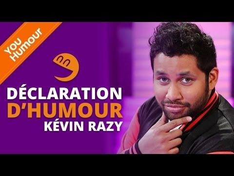 Déclaration d'Humour - KEVIN RAZY - Déclaration d'humour