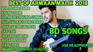 8D Songs of Armaan Malik 2018 | 8D Armaan Malik Latest Songs |8D Romantic Hindi Songs | 8D Music.