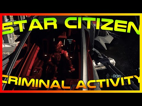Star Citizen Alpha 2.2 | CRIMINAL ACTIVITY | Part 32 (Star Citizen 2016 PC Gameplay)