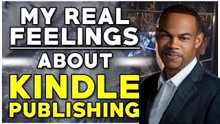 My Real Feelings About Kindle Publishing  Rest In Peace