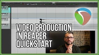 What you need to know about making videos in REAPER - Video Production In REAPER 5 Quickstart