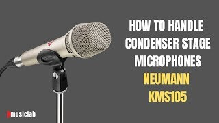 How to Handle Condenser Stage Microphones Neumann KMS 105