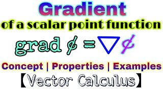 ◆Gradient of a scalar point function | Vector Calculus | May, 2018