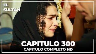 El Sultn Capitulo 300 Completo