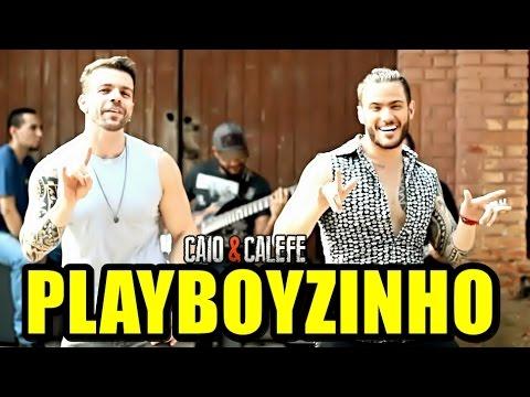 Playboyzinho - Caio e Calefe