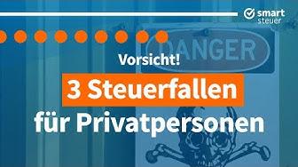 Vorsicht: 3 Steuerfallen für Privatpersonen