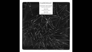 Radiohead - Bloom (Mark Pritchard RMX)