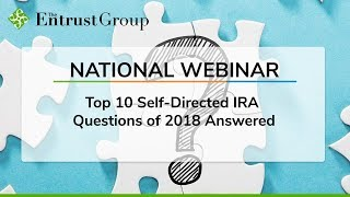 Top 10 Self-Directed IRA Questions of 2018 Answered - Video Image
