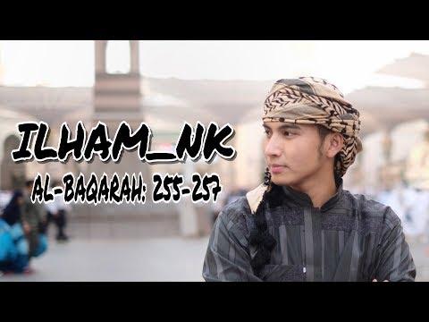 Murotal Ilham Nk Surat Al Baqarah 255 257 Ayat Kursi