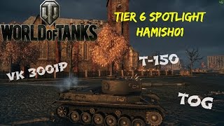 World of Tanks - Tier 6 focus: VK 3001P, T-150 & TOG II Aces by Hamish01