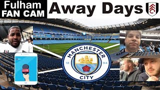 Manchester City 3 Fulham 0 | Fulham Fans Away Days | Etihad Stadium