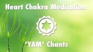 Magical Chakra Meditation Chants for Heart Chakra | YAM Seed Mantra Chanting and Music